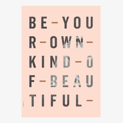 Be Your Own Kind Poster - Rose - 50x70